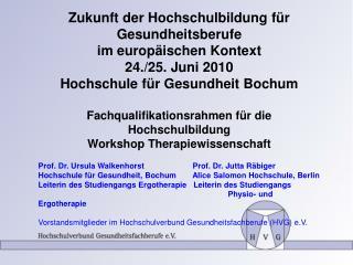 Zukunft der Hochschulbildung für Gesundheitsberufe  im europäischen Kontext 24./25. Juni 2010