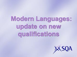 Modern Languages: update on new qualifications