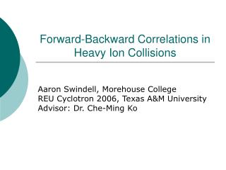 Forward-Backward Correlations in Heavy Ion Collisions