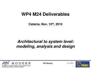 WP4  M24  Deliverables Catania, Nov. 10 th , 2010
