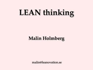 LEAN thinking Malin Holmberg