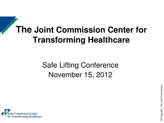 The  Joint Commission Center for Transforming Healthcare