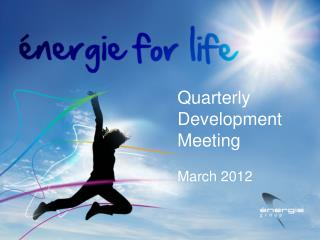 Quarterly Development Meeting March 2012