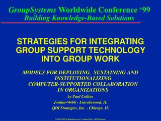 STRATEGIES FOR INTEGRATING GROUP SUPPORT TECHNOLOGY INTO GROUP WORK