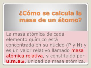 �C�mo se calcula la masa de un �tomo?