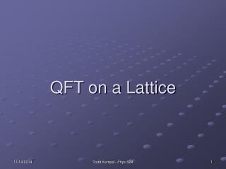 QFT on a Lattice