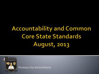 Accountability and Common Core State Standards August, 2013