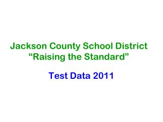 "Jackson County School District ""Raising the Standard"""