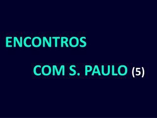 ENCONTROS  COM S. PAULO  (5)