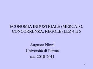 ECONOMIA INDUSTRIALE (MERCATO, CONCORRENZA, REGOLE) LEZ 4 E 5