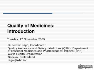 Quality of Medicines: Introduction Tuesday, 17 November 2009