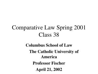 Comparative Law Spring 2001 Class 38