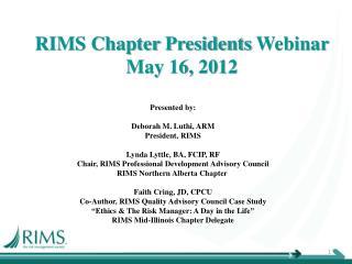 RIMS Chapter  Presidents  Webinar  May 16, 2012