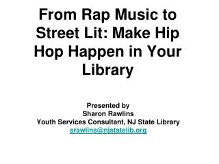 From Rap Music to Street Lit: Make Hip Hop Happen in Your Library