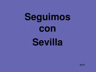 Seguimos con Sevilla