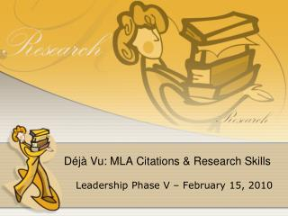 Déjà Vu: MLA Citations & Research Skills