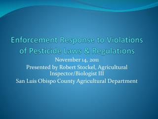 Enforcement Response to Violations of Pesticide Laws & Regulations