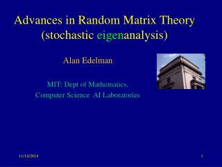 Advances in Random Matrix Theory (stochastic  eigen analysis)