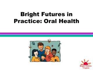 Bright Futures in Practice: Oral Health