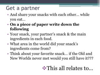 Get a partner