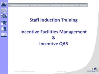 Staff Induction Training Incentive Facilities Management  &  Incentive QAS