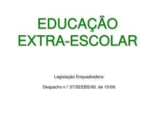 EDUCAÇÃO EXTRA-ESCOLAR