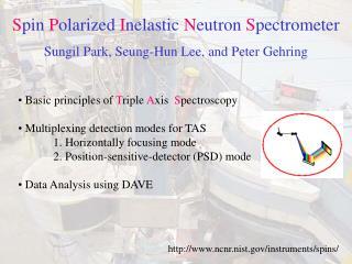 S pin  P olarized  I nelastic  N eutron  S pectrometer