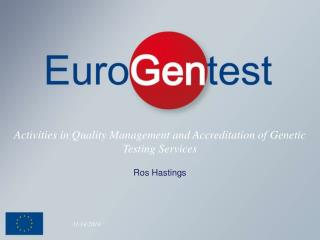 Activities in Quality Management and Accreditation of Genetic Testing Services