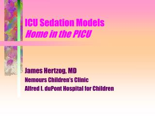 ICU Sedation Models Home in the PICU