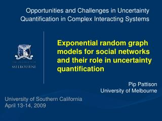 Opportunities and Challenges in Uncertainty Quantification in Complex Interacting Systems