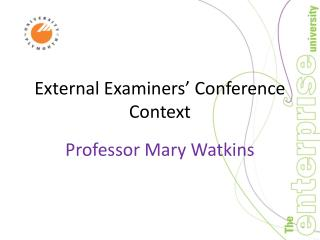 External Examiners� Conference Context