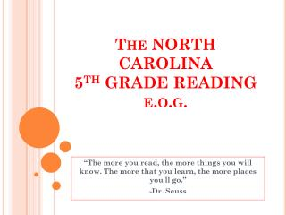 The NORTH CAROLINA 5 th  GRADE READING e.o.g.