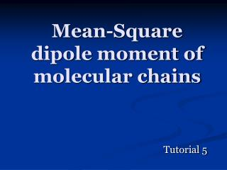 Mean-Square dipole moment of molecular chains