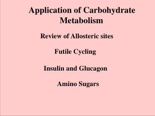 Application of Carbohydrate Metabolism