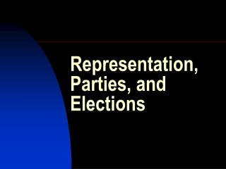 Representation, Parties, and Elections