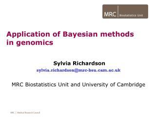 Sylvia Richardson sylvia.richardson@mrc-bsum.ac.uk