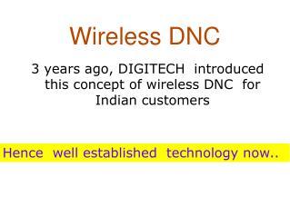 Wireless DNC