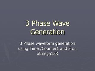 3 Phase Wave Generation