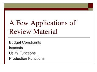 A Few Applications of Review Material