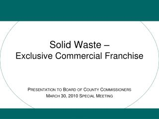 Solid Waste – Exclusive Commercial Franchise