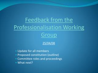 Feedback from the Professionalisation Working Group