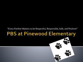 PBS at Pinewood Elementary