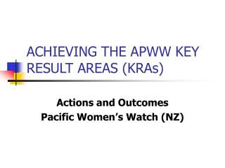 ACHIEVING THE APWW KEY RESULT AREAS (KRAs)