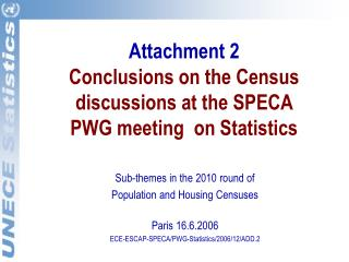 Attachment 2 Conclusions on the Census discussions at the SPECA PWG meeting  on Statistics