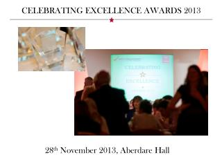 CELEBRATING EXCELLENCE AWARDS  2013