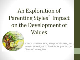 An Exploration of Parenting Styles �  Impact on the Development of Values