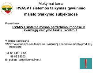 Mokymai tema  RVASVT sistemos taikymas gyvūninio maisto tvarkymo subjektuose