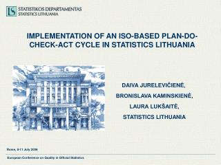IMPLEMENTATION OF AN ISO - BASED PLAN-DO-CHECK-ACT CYCLE IN STATISTICS LITHUANIA
