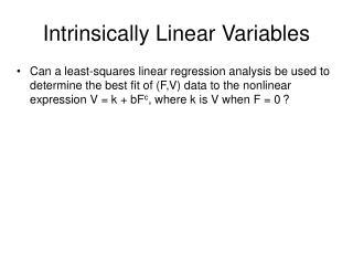 Intrinsically Linear Variables