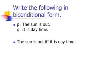 Write the following in biconditional form.